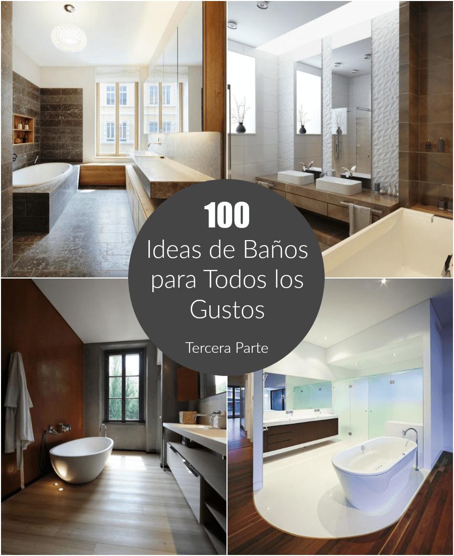 100 Ideas de ba̱os para todos los gustos РIII Parte