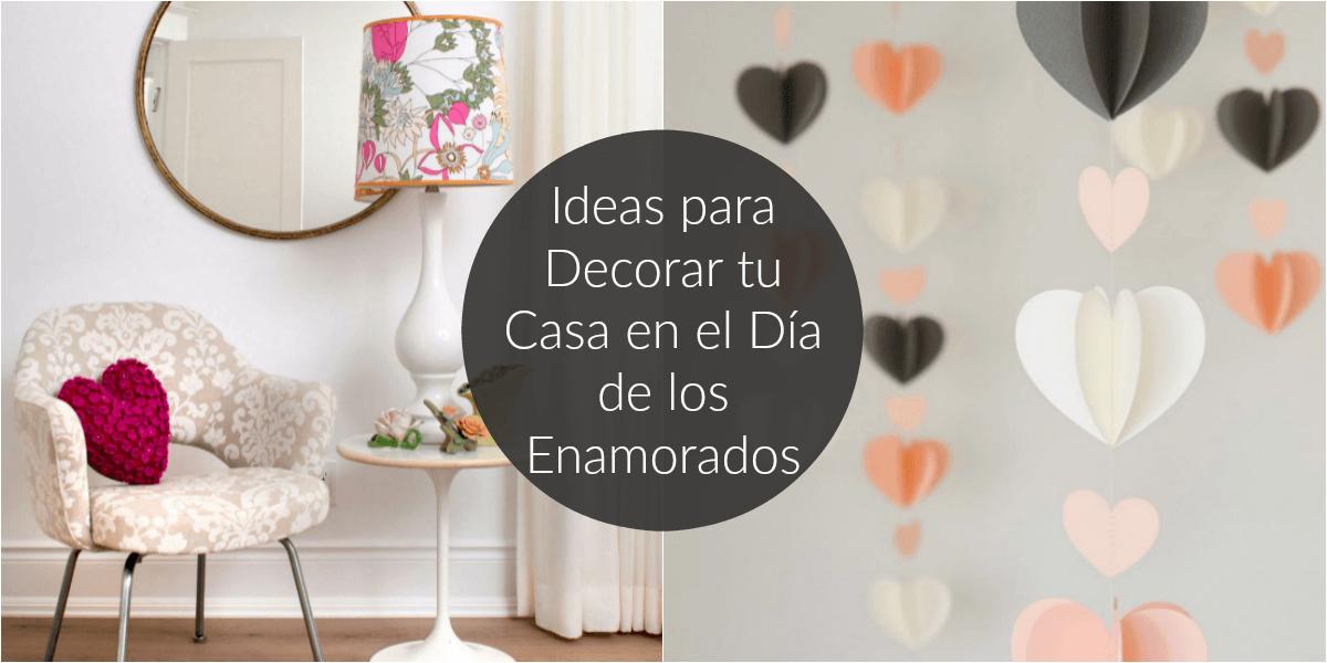 Ideas para decorar tu casa en el d a de los enamorados for Ideas para tu casa
