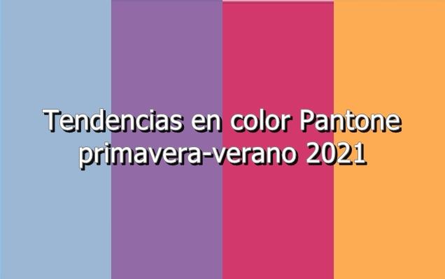 Tendencias en color Pantone primavera-verano 2021